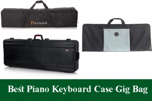 Best Piano Keyboard Case Gig Bag