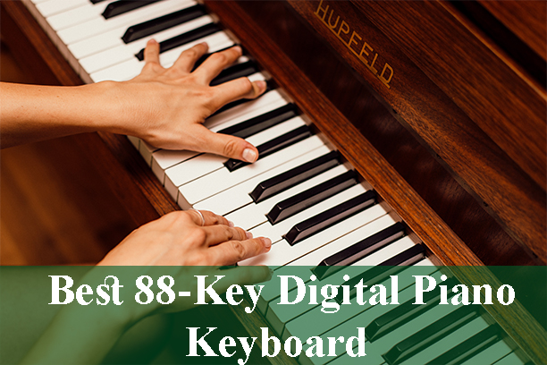Best 88-Key Digital Piano Keyboards Reviews 2020