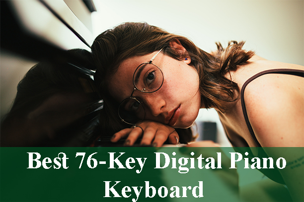 Best 76-Key Digital Piano Keyboard