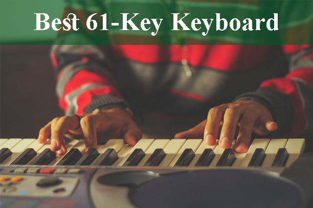 Best 61-Key Digital Piano Keyboard Reviews 2019