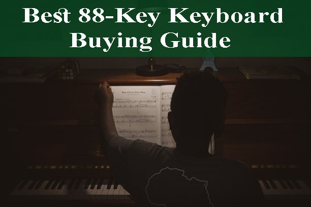 Best 88-Key Keyboard Buying Guide Reviews 2019