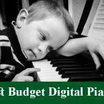Best Budget Digital Pianos