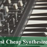 Best Cheap Synthesizers