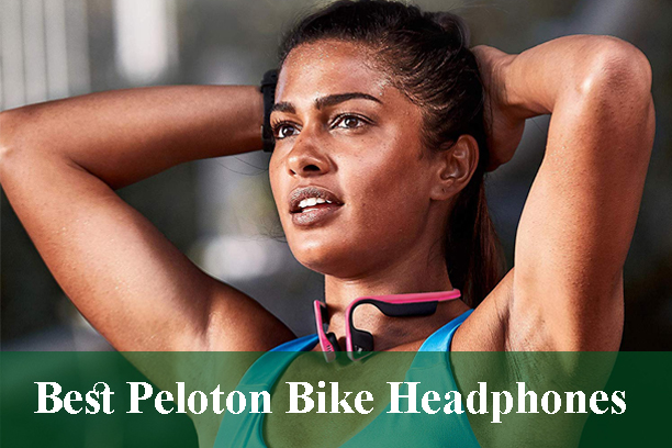 Best Headphones For Peloton Bike Reviews And Buying Guide 2020