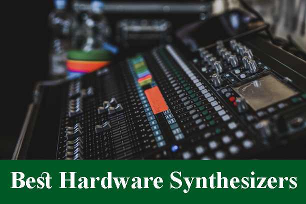 Best High-End Hardware Synthesizers Reviews 2021