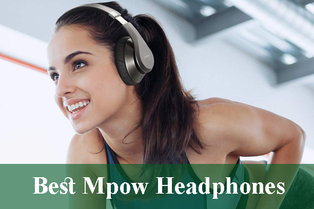 Best Mpow Headphones Review and Buying Guide 2021