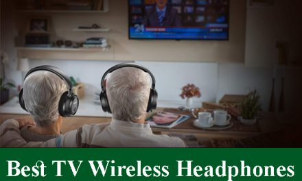Best Wireless Headphones For TV Reviews 2021