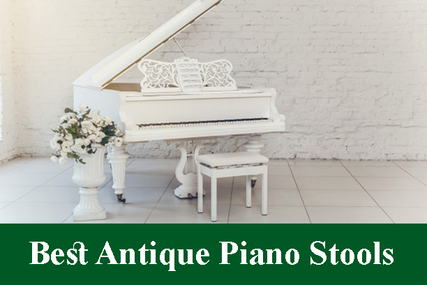 Best Antique Piano Stools Reviews 2021