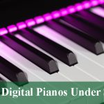 Best Digital Pianos & Keyboards Under $500 Reviews 2020