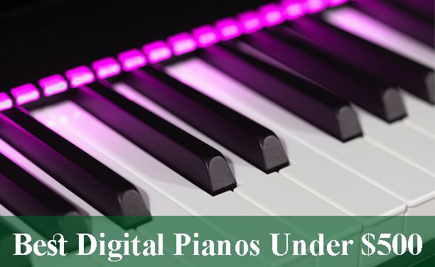 Best Digital Pianos & Keyboards Under $500 Reviews 2020