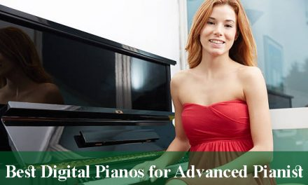 Best Digital Pianos for Advanced Pianist Reviews 2021
