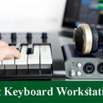 Best Keyboard Workstations
