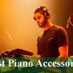 Best Piano Accessories Reviews 2021