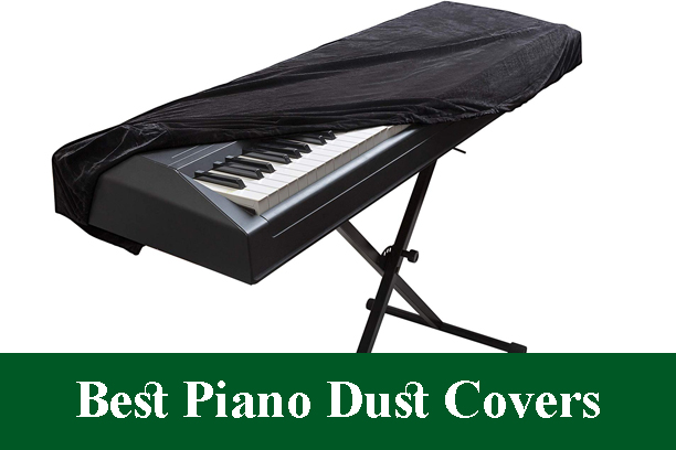 Best Piano Dust Covers Reviews 2020