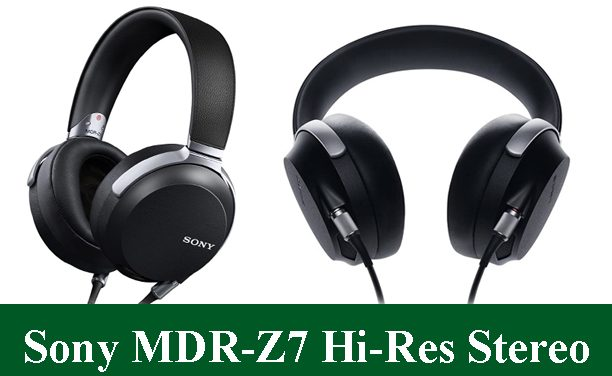 Sony MDR-Z7 Hi-Res Stereo Headphones Review 2021