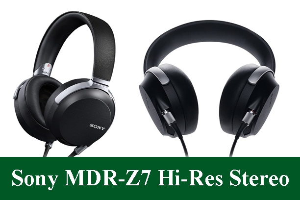 Sony MDR-Z7 Hi-Res Stereo Headphones Review 2020