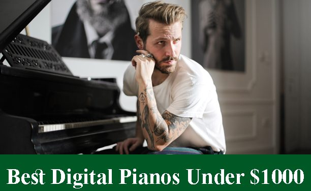 Best Digital Pianos & Keyboards Under $1000 Reviews 2020