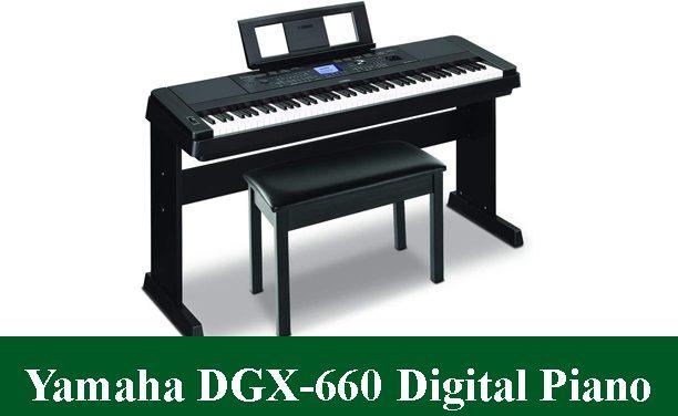 Yamaha DGX-660 Digital Piano Review 2021