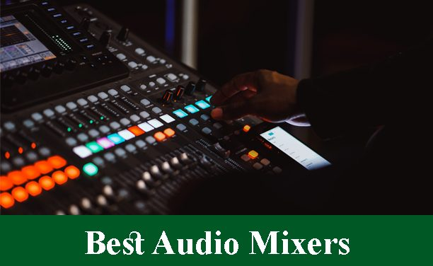 Best Audio Mixers Reviews 2021