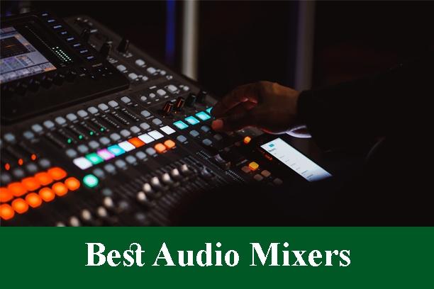 Best Audio Mixers Reviews 2021