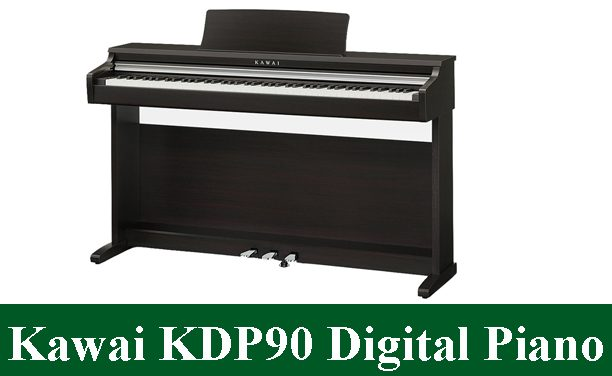 Kawai KDP90 Digital Piano Review 2020
