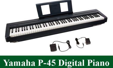 Yamaha P-45 Digital Piano Review 2021