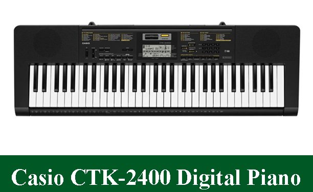 Casio CTK2400 Digital Piano Review 2020