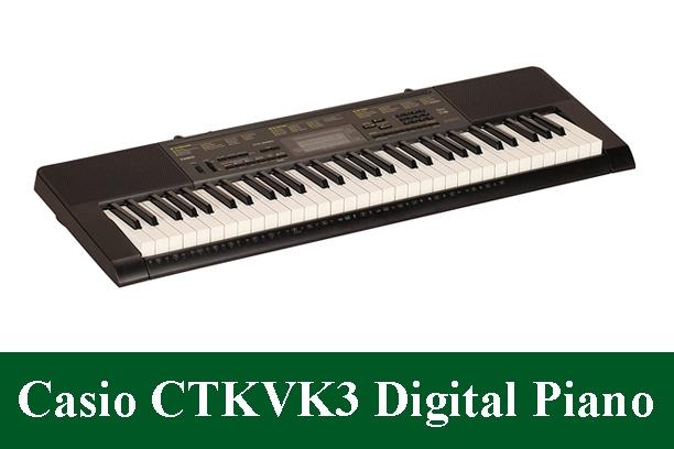 Casio CTKVK3 Digital Piano Review 2020