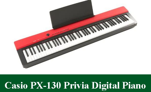 Casio PX-130 Privia Digital Piano Review 2020