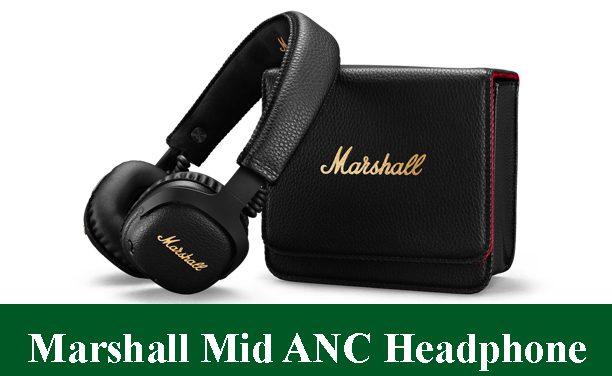 Marshall Mid ANC Headphone Review 2021