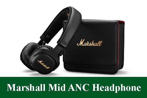 Marshall Mid ANC Headphone Review 2021